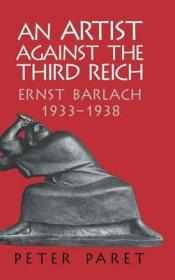 An Artist against the Third Reich: Ernst Barlach, 1933-1938Paret, Peter - Product Image