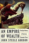 An Empire of Wealth: The Epic History of American Economic PowerGordon, John Steele - Product Image
