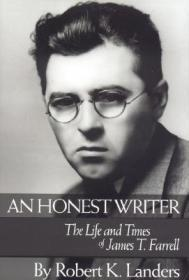 An Honest Writer: The Life and Times of James T. FarrellLanders, Robert K. - Product Image
