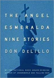 Angel Esmeralda, The: Nine StoriesDeLillo, Don - Product Image