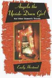 Angela the Upside-Down Girl: And Other Domestic TravelsHiestand, Emily - Product Image