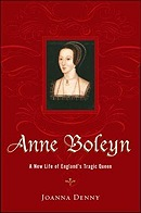 Anne Boleyn: A New Life of England's Tragic QueenDenny, Joanna - Product Image