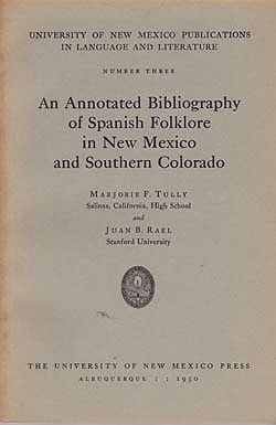 Annotated Bibliography of Spanish Folklore in New Mexico and Southern Colorado, AnTully, Marjorie F. and Juan B. Rael - Product Image