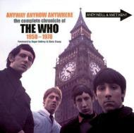 Anyway Anyhow Anywhere: The Complete Chronicle of The Who 1958-1978 Neill, Andy and Matt Kent - Product Image