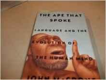 Ape That Spoke, The: Language and the Evolution of the Human MindMcCrone, John - Product Image