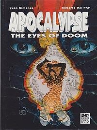 Apocalypse: The Eyes of DoomJuan Gimenez, Roberto Pra Dal , Illust. by: Juan  Gimenez - Product Image