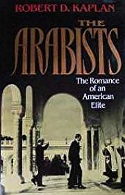 Arabists, The: The Romance of an American EliteKaplan, Robert D. - Product Image
