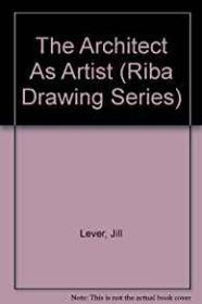 Architect As Artist, Theby: Lever, Jill and Margaret Richardson - Product Image