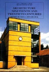 Architecture: Nineteenth and Twentieth CenturiesHitchcock, Henry-Russell - Product Image