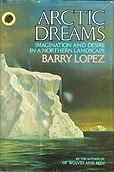Arctic Dreams: Imagination and Desire in a Northern LandscapeLopez, Barry - Product Image