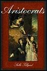 Aristocrats: Caroline, Emily, Louisa, and Sarah Lennox 1740-1832Tillyard, Stella - Product Image