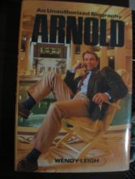 Arnold: An Unauthorized BiographyLeigh, Wendy - Product Image