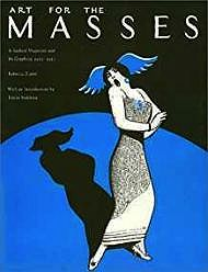 Art For The Masses: A Radical Magazine and Its Graphics 1911 - 1917Zurier, Rebecca - Product Image