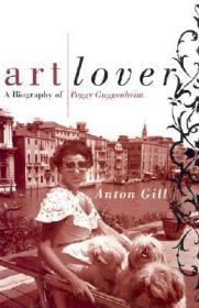 Art Lover: A Biography of Peggy Guggenheim Gill, Anton - Product Image