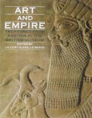 Art and Empire: Treasures from Assyria in the British MuseumCurtis, J.E., and J.E. Reade - Product Image