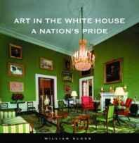 Art in the White House: a nation's prideKloss, William - Product Image