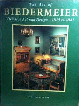 Art of Biedermeier Viennese Art and DesignStone, Dominic R - Product Image