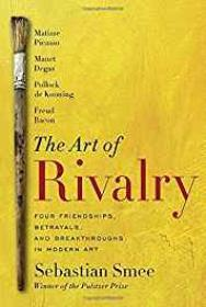 Art of Rivalry, The: Four Friendships, Betrayals, and Breakthroughs in Modern ArtSmee, Sebastian - Product Image