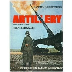 Artillery: The Big Guns Go to WarJohnson, Curt - Product Image