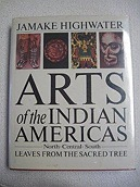 Arts of the Indian Americas: Leaves from the Sacred Tree (Icon Editions)Highwater, Jamake - Product Image