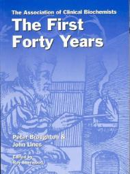 Association of Clinical Biochemists, The: The First Forty YearsBroughton, Peter & John Lines - Product Image