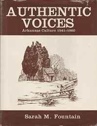 Authentic Voices: Arkansas Culture, 1541-1860Sarah, M. Fountain (editor) - Product Image
