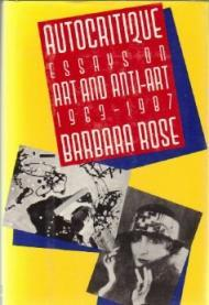 Autocritique: Essays on Art and Anti-Art, 1963-1987Rose, Barbara - Product Image