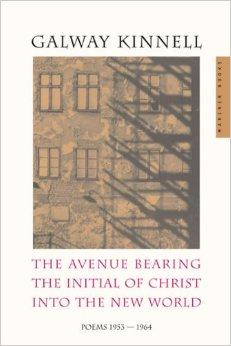 Avenue Bearing the Initial of Christ into the New World, The : Poems: 1953-1964Kinnell, Galway - Product Image