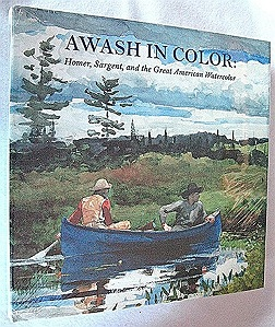 Awash in Color: Homer, Sargent, and the Great American WatercolorReed, Sue Welsh & Carol Troyen - Product Image