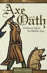 Axe and the Oath: Ordinary Life in the Middle AgesFossier, Robert - Product Image