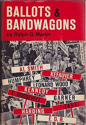Ballots & BandwagonsMartin, Ralph G. - Product Image
