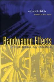 Bandwagon Effects in High Technology IndustriesRohlfs, Jeffrey H. - Product Image