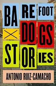 Barefoot Dogs: StoriesRuiz-Camacho, Antonio - Product Image