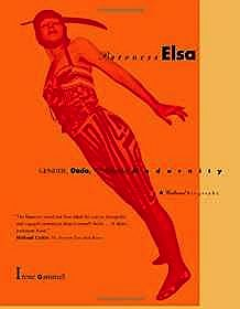 Baroness Elsa: Gender, Dada and Everyday Modernity: A Cultural BiographyGammel, Irene - Product Image