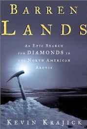 Barren lands: An Epic Search for Diamonds in the North American ArcticKrajick, Kevin - Product Image