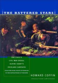 Battered Stars, The: One State's Civil War Ordeal During Grant's Overland Campaign, From the Home Front in Vermont to the Battlefields of Virginiaby: Coffin, Howrad - Product Image