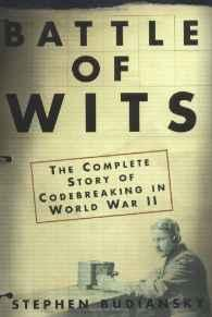 Battle Of Wits: The Complete Story of Codebreaking in World War IIBudiansky, Stephen - Product Image