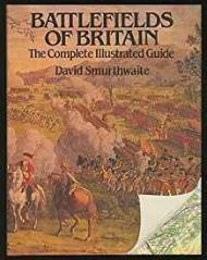 Battlefields of Britain: The Complete Illustrated GuideSmurthwaite, David - Product Image