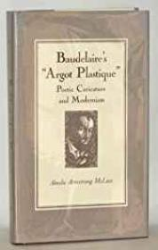 "Baudelaire's ""Argot Plastique"": Poetic Caricature and ModernismMcLees, Ainslie Armstrong - Product Image"
