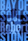 Bay of Souls: A NovelStone, Robert - Product Image