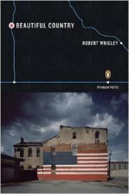 Beautiful Country (Poets, Penguin)by: Wrigley, Robert - Product Image