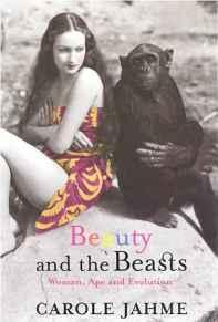 Beauty and the Beasts: Woman, Ape, and EvolutionJahme, Carole - Product Image