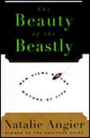Beauty of the Beastly, The: New Views on the Nature of LifeAngier, Natalie - Product Image