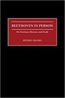 Beethoven in Person: His Deafness, Illnesses, and DeathDavies, Peter J. - Product Image
