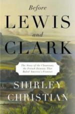 Before Lewis and Clark: The Story of the Chouteaus, the French Dynasty That Ruled America's Frontierby: Christian, Shirley - Product Image