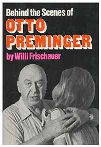 Behind the Scenes With Otto Preminger: An Unauthorised BiographyFrischauer, Willi - Product Image