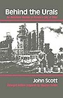 Behind the Urals: An American Worker in Russia's City of SteelScott, John - Product Image