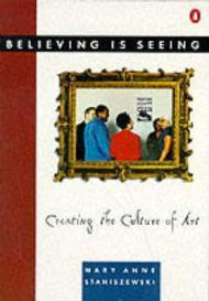 Believing Is Seeing: Creating the Culture of ArtStaniszewski, Mary Anne - Product Image