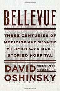 Bellevue: Three Centuries of Medicine and Mayhem at America's Most Storied HospitalOshinsky, David - Product Image