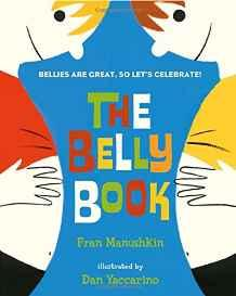 Belly Book, TheManushkin, Fran, Illust. by: Dan Yaccarino - Product Image